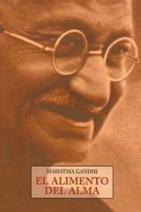 El Alimento del alma - Mahatma Gandhi - Olañeta