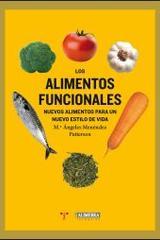 Los alimentos funcionales - Angeles Menendez Patterson - Trea