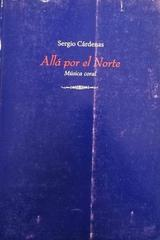 Alla por el norte - Sergio Cárdenas -  AA.VV. - Otras editoriales