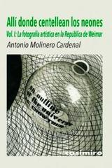 Allí donde centellean los neones. Vol 1 - Antonio Molinero Cardenal - Casimiro