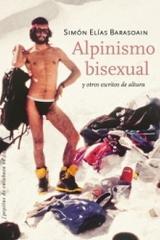 Alpinismo bisexual y otros escritos de altura - Simón Elías - Pepitas de calabaza