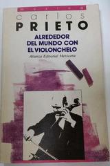 Alrededor del mundo con el violonchelo - Carlos Prieto -  AA.VV. - Otras editoriales