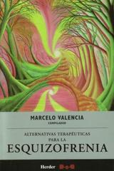 Alternativas terapéuticas para la esquizofrenia - Marcelo Valencia - Herder México