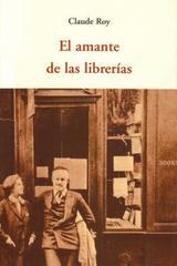 El Amante de las librerías - Claude Roy - Olañeta