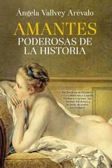 Amantes poderosas de la historia - Ángela Vallvey Arévalo - Esfera de los libros