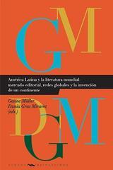 América Latina y la literatura mundial -  AA.VV. - Ibero Vervuert