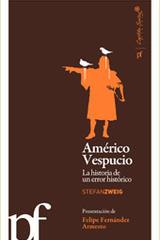 Américo Vespucio. La historia de un error histórico - Stefan Zweig - Capitán Swing
