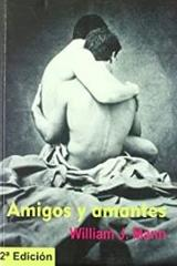 Amigos y amantes - William J. Mann - Egales