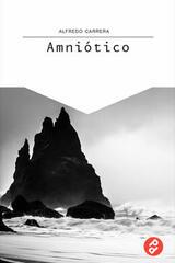 Amniótico - Alfredo Carrera - Paraíso Perdido