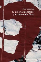El amor a las letras y el deseo de Dios - Jan Leclercq - Ediciones Sígueme
