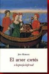 El amor cortés o la pareja infernal - Jean Markale - Olañeta