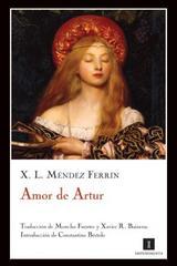 Amor de Artur - X. L. Méndez Ferrín - Impedimenta