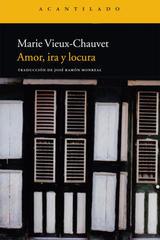Amor, ira y locura - Marie Vieux-Chauvet - Acantilado