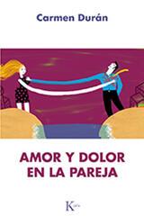 Amor y dolor en la pareja - Carmen Durán - Kairós