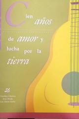 Cien años de amor y lucha por la tierra - Catalina Gimenez, Jesus Peredo, Luz Maria Robles -  AA.VV. - Otras editoriales