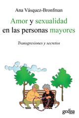 Amor y sexualidad en las personas mayores - Ana Vásquez-Bronfman - Editorial Gedisa