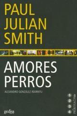 Amores perros - Paul Julian Smith - Editorial Gedisa