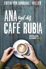 Ana und das Café Rubia - Edith von Sundahl-Hiller - Herder