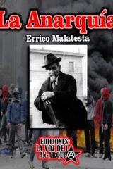 La anarquía - Errico Malatesta - La voz de la anarquía