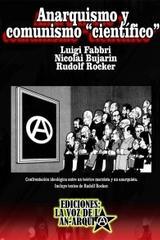 """Anarquismo y comunismo """"científico"""" - Luigi, Nicolai y Rudolf Fabbri, Bujarin y Rocker - La voz de la anarquía"""