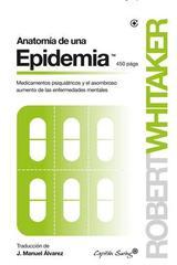 Anatomía de una epidemia - Robert Whitaker - Capitán Swing
