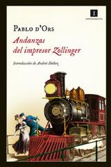 Andanzas del impresor Zollinger - Pablo d'Ors - Impedimenta