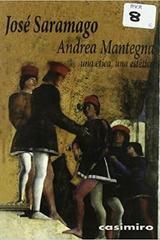 Andrea Mantegna. Una ética, una estética - José Saramago - Casimiro