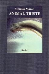 Animal Triste - Monika Maron - Herder México