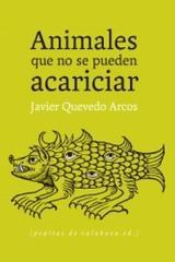 Animales que no se pueden acariciar - Javier Quevedo - Pepitas de calabaza