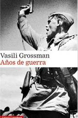 Años de guerra - Vasili Grossman - Galaxia Gutenberg