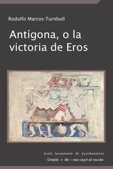 Antígona, o la victoria de Eros - Rodolfo Marcos - Me cayó el veinte