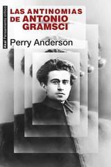 Las antinomias de Antonio Gramsci - Perry Anderson - Akal