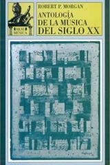 Antología de la música del siglo XX - Robert P. Morgan - Akal