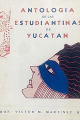 Antología de las estudiantinas de Yucatán - Victor Martínez -  AA.VV. - Otras editoriales