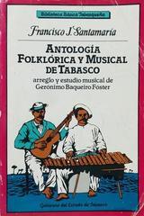 Antología folklórica y musical de Tabasco - Francisco Santamaria -  AA.VV. - Otras editoriales