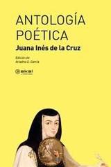 Antología poética - Juana Inés de Asbaje (Sor Juana Inés de la Cruz) - Akal