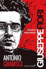 Antonio Gramsci - Giuseppe Angelo Fiori - Capitán Swing