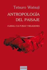 Antropología del paisaje - Tetsuro Watsuji - Ediciones Sígueme