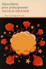 Apocalipsis para principiantes - Nicolas Dickner - Siruela