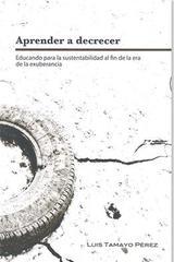 Aprender a decrecer - Luis Tamayo Pérez - Paradiso