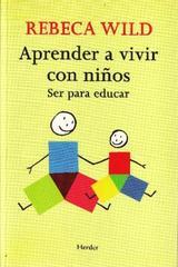 Aprender a vivir con niños - Rebeca Wild - Herder