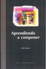 Aprendiendo a componer - John Howard - Akal