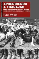 Aprendiendo a trabajar - Paul Willis - Akal