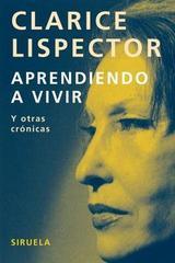 Aprendiendo a vivir - Clarice Lispector - Siruela