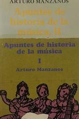 Apuntes de historia de la música (2 vols) -  Arturo Manzanos -  AA.VV. - SEP