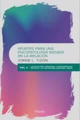 Apuntes para una psicopatología basada en la relación Vol. 4 - Jorge L. Tizón - Herder