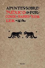 Apuntes sobre México - Conde Harry Kessler - Herder México