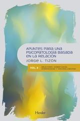 Apuntes para una psicopatología basada en la relación Vol. 2 - Jorge L. Tizón - Herder