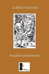 Aquiles enamorado - Alberto Savinio - Sexto piso