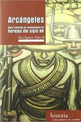 Arcángeles - Paco Ignacio Taibó II - Traficantes de sueños
